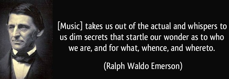 quote-music-takes-us-out-of-the-actual-and-whispers-to-us-dim-secrets-that-startle-our-wonder-as-to-who-ralph-waldo-emerson-318311